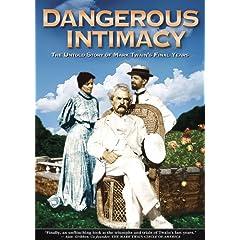 Dangerous Intimacy: The Untold Story of Mark Twain's Final Years