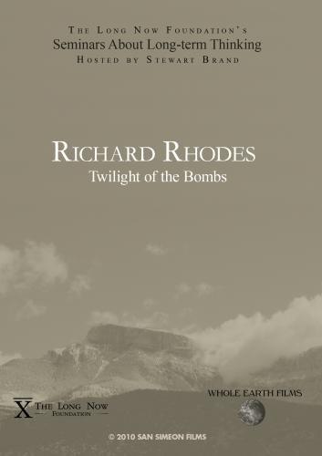 Richard Rhodes: Twilight of the Bombs