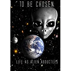 TO BE CHOSEN:Life As Alien Abductees PART 2