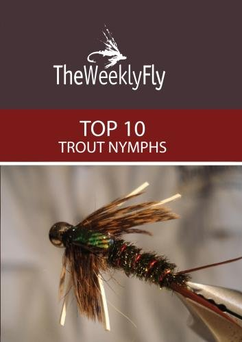 The Top 10 Trout Nymphs Vol. 1