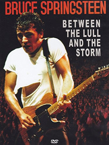 Bruce Springsteen: Between Lull & The Storm