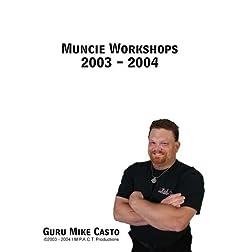Muncie Workshops 2003 - 2004