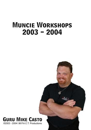 Muncie Workshops 2003 - 2004
