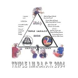 Triple I.M.P.A.C.T. 2004
