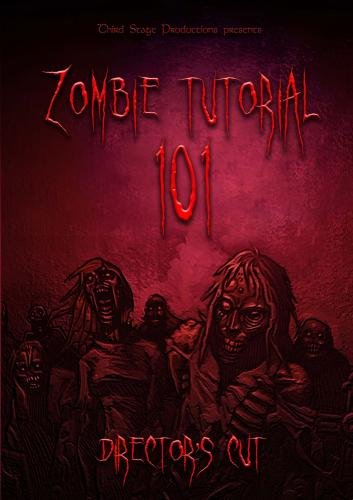 Zombie Tutorial 101 (Director's Cut)