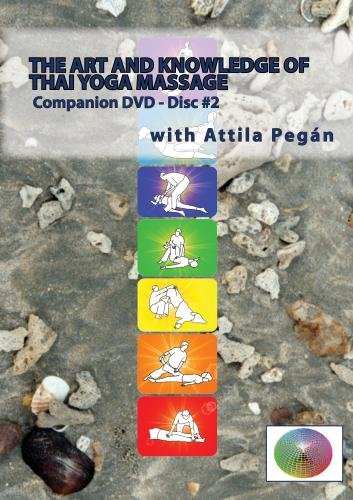 The Art and Knowledge of Thai Yoga Massage Companion DVD - Volume #2