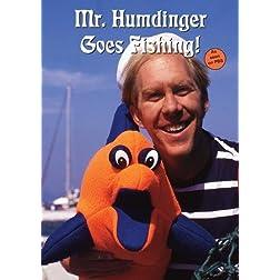 Mr. Humdinger Goes Fishing
