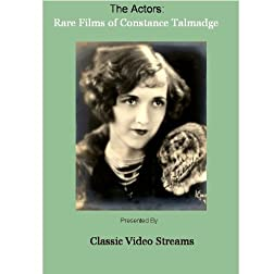 The Actors: Rare Films of Constance Talmadge