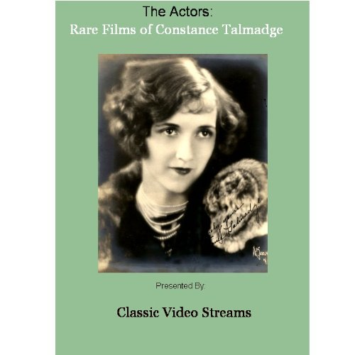 The Actors: Rare Films of Constance Talmadge