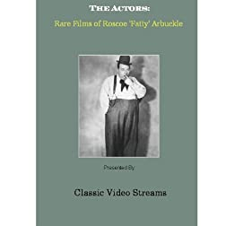 "The Actors: Rare Films of Roscoe ""Fatty"" Arbuckle"