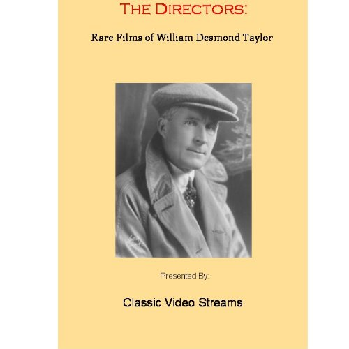 The Directors: Rare Films Of William Desmond Taylor