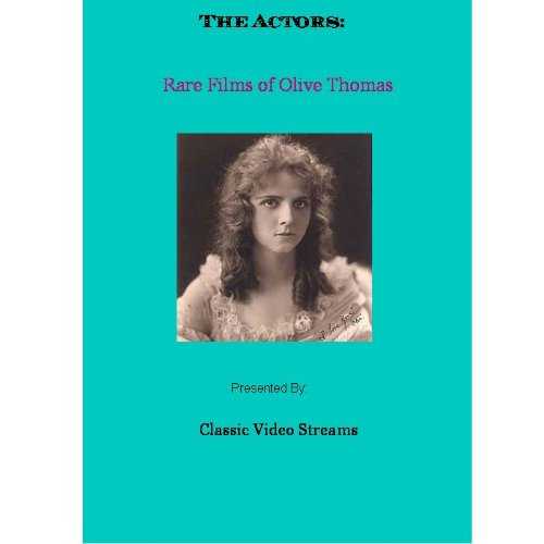 The Actors: Rare Films of Olive Thomas