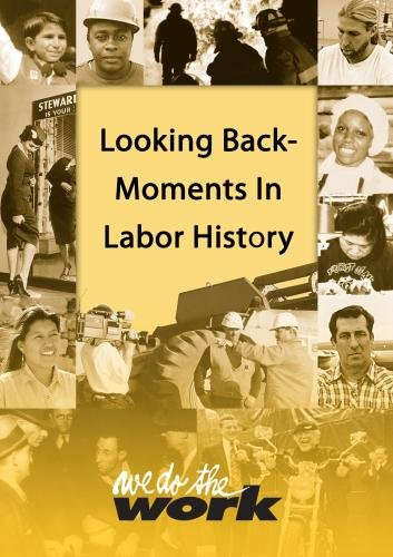 We Do the Work: Looking Back - Moments in Labor History (University Price)