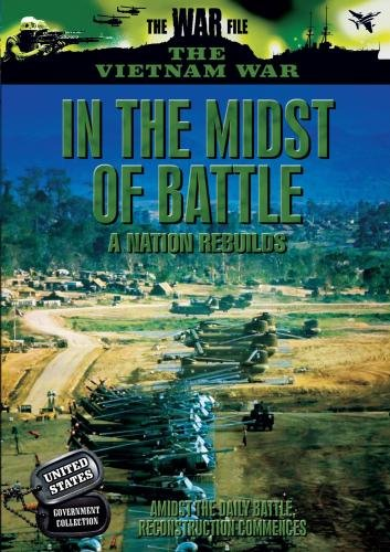 Vietnam: In the Midst of Battle