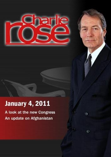 Charlie Rose - A look at the new Congress / An update on Afghanistan (January 4, 2011)