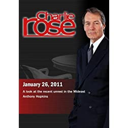 Charlie Rose - A look at the recent unrest in the Mideast; Anthony Hopkins (January 26, 2011)