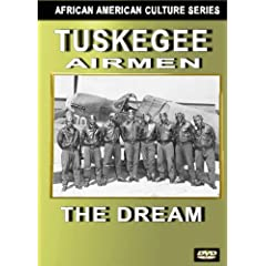 Tuskegee Airmen: The Dream (Black History)
