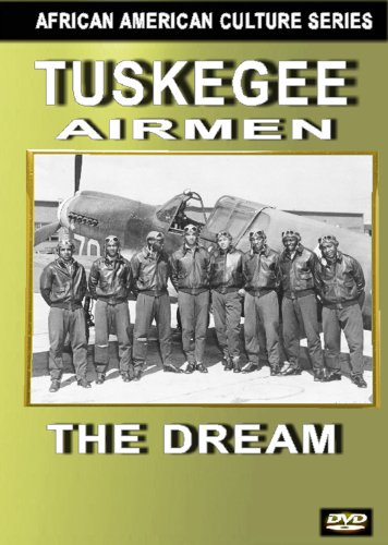 Tuskegee Airmen: The Dream (Black History)