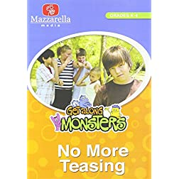 Get Along Monsters: No More Teasing