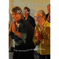 Dance your Way to Health with Wu Tao Wisdom