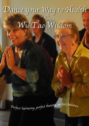 Dance your Way to Health with Wu Tao Wisdom