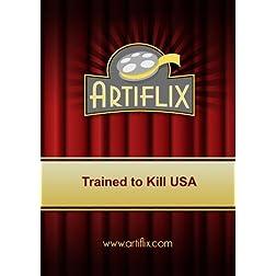 Trained to Kill USA