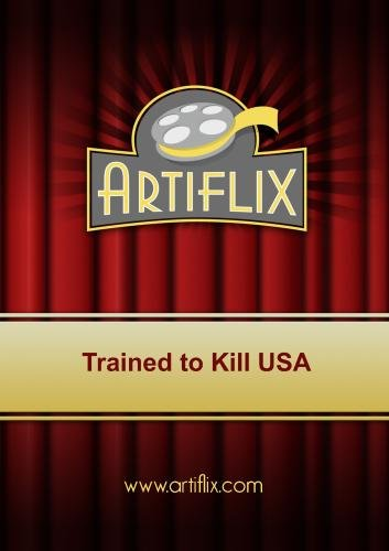 Trained to Kill USA