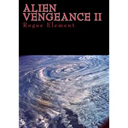 Alien Vengeance II: Rogue Element