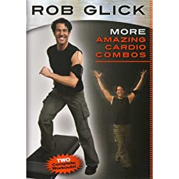 Rob Glick: More Amazing Cardio Combos Workout