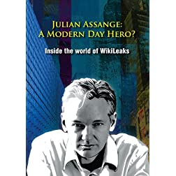 Assange, Julian - A Modern Day Hero? Inside The World Of WikiLeaks