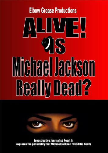 Alive? Is Michael Jackson Really Dead