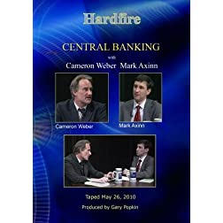 Hardfire CENTRAL BANKING / CAMERON WEBER / MARK AXINN