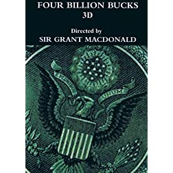 Four Billion Bucks 3D