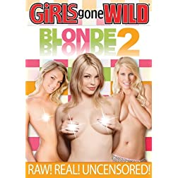 Girls Gone Wild: Blonde on Blonde 2