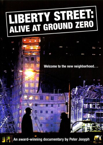 Liberty Street: Alive at Ground Zero