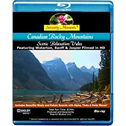 Serenity Moments: Canadian Rocky Mountains Relaxation [BLU-RAY Disc]