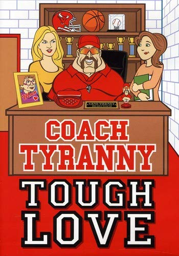 Coach Tyranny: Tough Love