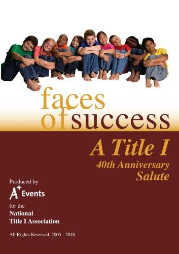 Faces of Success: A Title I 40th Anniversary Salute