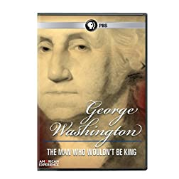 American Exp: George Washington: Man Who Wouldn't Be King