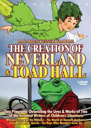 J.M. Barrie & Kenneth Grahame: The Creation Of Neverland & Toad Hall