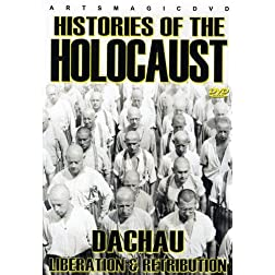 Histories Of The Holocaust: Dachau - Liberation & Retribution