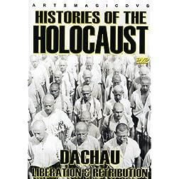 Histories Of The Holocaust: Dachau - Liberation & Retribution