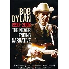 Dylan, Bob - The Never Ending Narrative 1990 - 2006