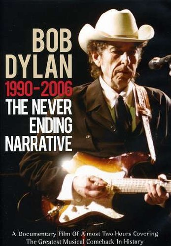 Dylan, Bob - The Never Ending Narrative 1990 - 2006