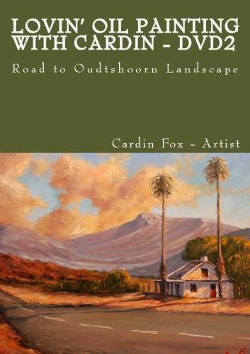 Lovin' Oil Painting with Cardin - Volume 2 - Road to Oudtshoorn Landscape