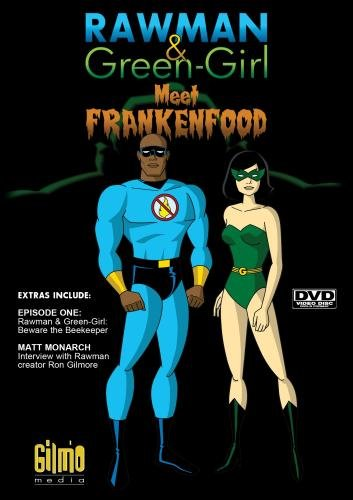 Rawman & Green-Girl Meet Frankenfood