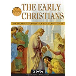 The Early Christians: The Incredible Odyssey of Early Christianity