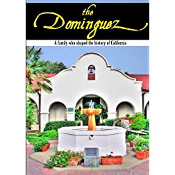 The Dominguez: A Family Who Shaped the History of California