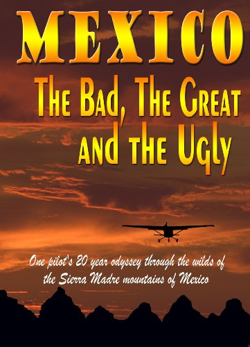 Mexico: The Bad, the Great and the Ugly