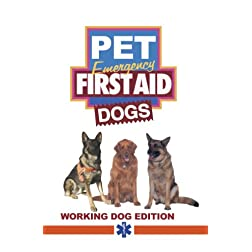Dog Emergency First Aid Working Dogs Edition